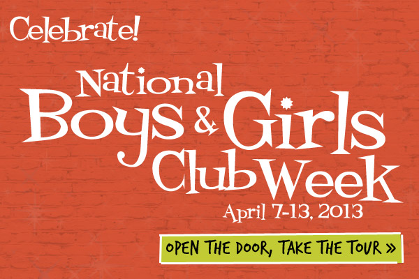 bgcw2013 banner National Boys & Girls Club Week is going on right now!!