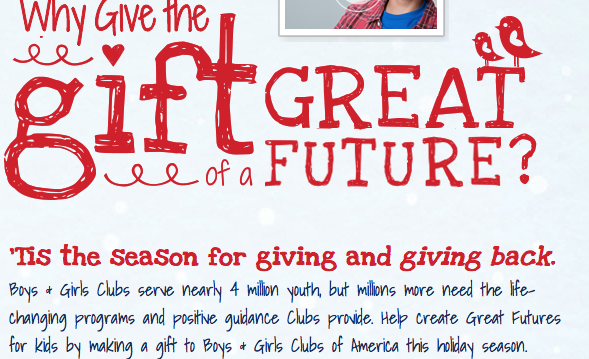 Screen Shot 2013 12 10 at 1.20.06 PM 3rd annual BGCA Give the Gift of a #GreatFutures Holiday Campaign is going on now! #MC