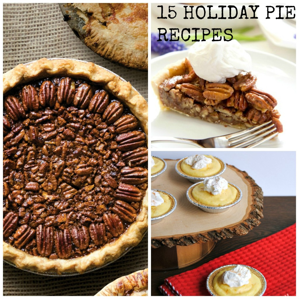 PicMonkey Collage2 1024x1024 Top 15 Holiday Pie Recipes! @Foodie @FoodiebyGlam