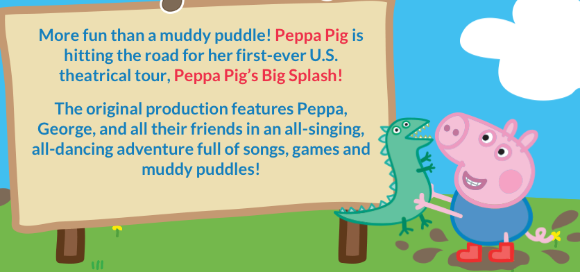 Screen Shot 2015 09 18 at 11.30.03 AM Peppa Pigs Big Splash coming to a town near you!! Buy tickets starting 9/19!!