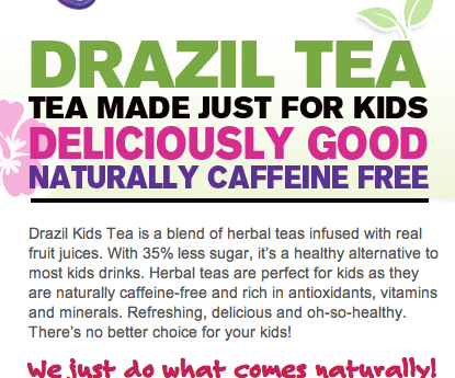 Screen Shot 2016 07 07 at 9.26.15 AM Drazil – a line of yummy, naturally caffeine free herbal tea and real juice blends for KIDS!