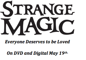 Strange Magic Available on DVD this Tuesday!