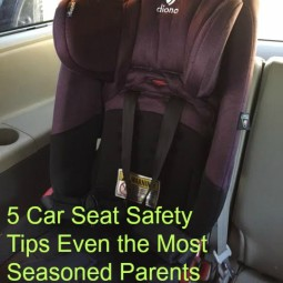 5 Car Seat Safety Tips Even the Most Seasoned Parents May Not Know!
